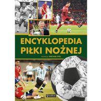 Słowniki, encyklopedie, Encyklopedia piłki nożnej - Jeśli zamówisz do 14:00, wyślemy tego samego dnia. Darmowa dostawa, już od 49,90 zł. (opr. twarda)