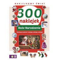 Kolorowanki, Boże Narodzenie. 300 naklejek. Naklejkowy świat - Opracowanie zbiorowe