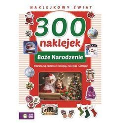 Boże Narodzenie. 300 naklejek. Naklejkowy świat - Opracowanie zbiorowe