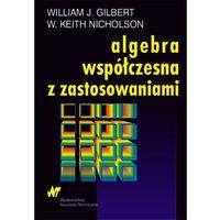 Matematyka, Algebra współczesna z zastosowaniami (opr. miękka)