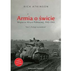 Armia o świcie. Wojna w Afryce Północnej 1942-1943 (opr. twarda)