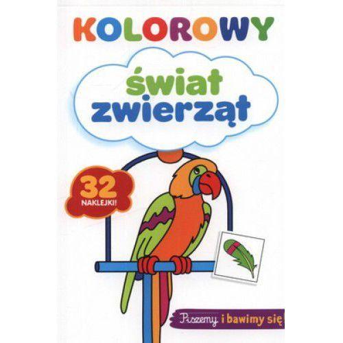 Książki dla dzieci, Kolorowy świat zwierząt. 32 naklejki (opr. broszurowa)