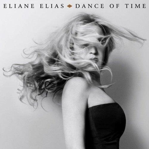 Pozostała muzyka rozrywkowa, DANCE OF TIME - Eliane Elias (Płyta CD)