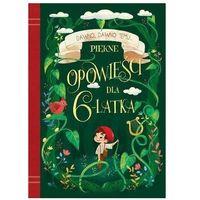 Książki dla dzieci, Dawno, dawno temu... Piękne opowieści dla 6-latka - Praca zbiorowa (opr. broszurowa)