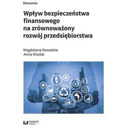 Wpływ bezpieczeństwa finansowego na zrównoważony rozwój przedsiębiorstwa (opr. broszurowa)