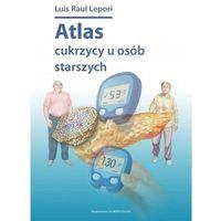 Książki o zdrowiu, medycynie i urodzie, ATLAS CUKRZYCY U OSÓB STARSZYCH (opr. broszurowa)