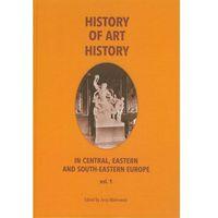 E-booki, History of art history in central eastern and south-eastern Europe vol. 1 - Jerzy Malinowski, Jerzy Malinowski (PDF)
