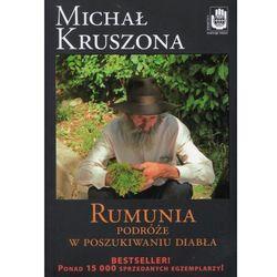 Rumunia Podróże w poszukiwaniu Diabła (opr. broszurowa)