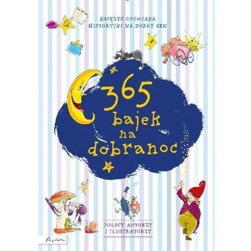 Literatura młodzieżowa, 365 bajek na dobranoc Księżyc opowiada.... Darmowy odbiór w niemal 100 księgarniach! (opr. twarda)