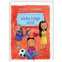 Książki dla dzieci, Wielka księga uczuć (opr. twarda)