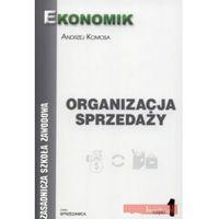 Leksykony techniczne, ORGANIZACJA SPRZEDAŻY EKONOMIK CZ.1 (opr. broszurowa)