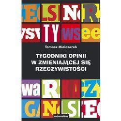 Tygodniki opinii w zmieniającej się rzeczywistości - Tomasz Mielczarek (opr. broszurowa)