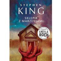 Książki horrory i thrillery, Sklepik z marzeniami - Stephen King (opr. twarda)