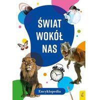 Słowniki, encyklopedie, Encyklopedia. Świat wokół nas (opr. twarda)