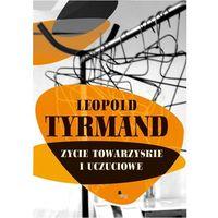 E-booki, Życie towarzyskie i uczuciowe - Leopold Tyrmand