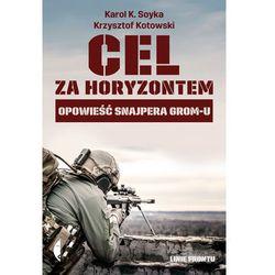 Cel za horyzontem - Karol K. Soyka, Krzysztof Kotowski (opr. miękka)
