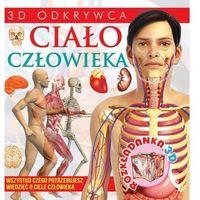 Książki dla dzieci, Rozkładanka 3D Ciało Człowieka - Praca zbiorowa (opr. twarda)