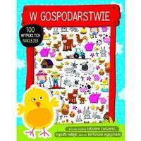 Książki dla dzieci, W gospodarstwie - 100 wypukłych naklejek