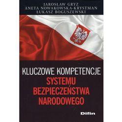 Kluczowe kompetencje systemu bezpieczeństwa narodowego (opr. miękka)