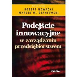 Podejście innowacyjne w zarządzaniu przedsiębiorstwem (opr. broszurowa)
