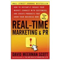 Biblioteka biznesu, Real-Time Marketing and PR How to Instantly Engage Your Market, Connect with Customers, and Create Products That Grow Your Business Now