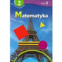 Matematyka, MATEMATYKA 2 PODRĘCZNIK Z ĆWICZENIAMI CZĘŚĆ 1 DLA GIMNAZJUM SPECJALNEGO (opr. miękka)