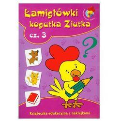 Łamigłówki kogutka Ziutka. Część 3. Książeczka edukacyjna z naklejkami Małgorzata Porębska, Agata Nowak