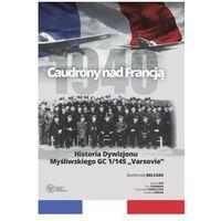Historia, Caudrony nad francją. historia dywizjonu myśliwskiego gc 1/145 varsovie (opr. twarda)