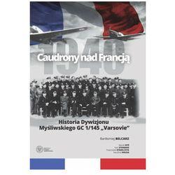Caudrony nad francją. historia dywizjonu myśliwskiego gc 1/145 varsovie (opr. twarda)