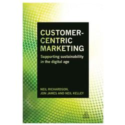 Customer-Centric Marketing: Supporting Sustainability in the Digital Age