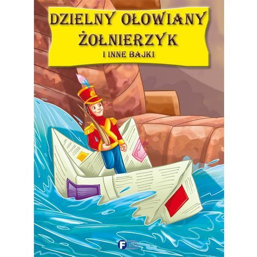 Książki dla dzieci, Dzielny ołowiany żołnierzyk i inne bajki (opr. twarda)