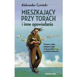 Mieszkający przy torach i inne opowiadania - Aleksander Cywiński (MOBI)