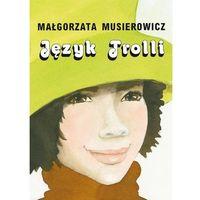 Literatura młodzieżowa, JĘZYK TROLLI JEŻYCJADA TOM 15 WYD. 2018 (opr. broszurowa)