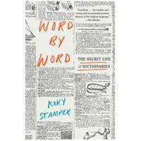 Książki do nauki języka, Word By Word The Secret Life of Dictionaries (opr. miękka)