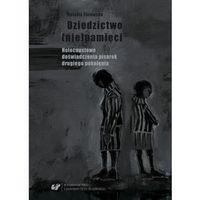 E-booki, Dziedzictwo (nie)pamięci. Holocaustowe doświadczenia pisarek drugiego pokolenia