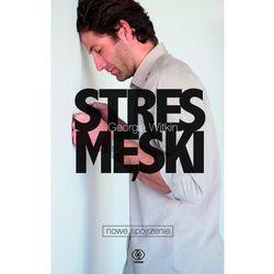 Stres męski - nowe spojrzenie (opr. twarda)