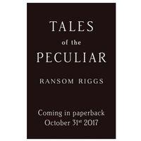 Poezja, Tales of the Peculiar - Ransom Riggs DARMOWA DOSTAWA KIOSK RUCHU (opr. miękka)