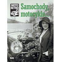 Albumy, Moto retro Samochody, motocykle? - Praca zbiorowa (opr. twarda)