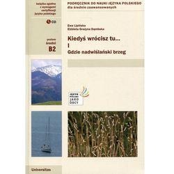 Kiedyś wrócisz tu... Część 1 + CD Podręcznik do nauki języka polskiego dla średnio zaawansowanych (opr. miękka)