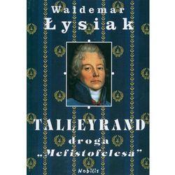 Talleyrand Droga Mefistofelesa (opr. twarda)