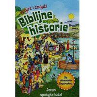 Książki dla dzieci, Biblijne historie. Jezus spotyka ludzi - Monika Woroniec (opr. twarda)