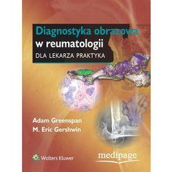 Diagnostyka obrazowa w reumatologii dla lekarza praktyka (opr. twarda)