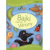 Książki dla dzieci, Bajki mamy Wrony Uczymy się czytać część 2 (opr. twarda)