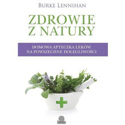 Zdrowie z natury - Lenninhan Burke (opr. broszurowa)