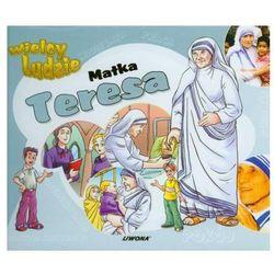 Matka Teresa Wielcy ludzie (opr. twarda)