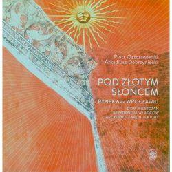 Pod Złotym Słońcem - 35% rabatu na drugą książkę! (opr. miękka)