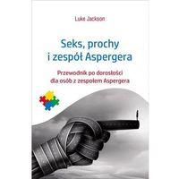 Przewodniki turystyczne, Seks prochy i zespół Aspergera (opr. miękka)