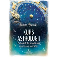 Senniki, wróżby, numerologia i horoskopy, Kurs Astrologii Podręcznik Do Samodzielnej Interpretacji Horoskopu (opr. miękka)