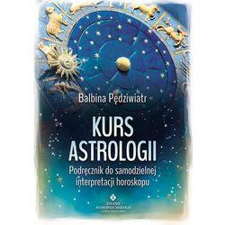 Kurs Astrologii Podręcznik Do Samodzielnej Interpretacji Horoskopu (opr. miękka)