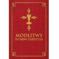 Książki religijne, Modlitwy do Krwi Chrystusa (opr. twarda)